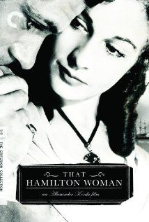 That Hamilton Woman (1941).  What a fabulous movie.  Based on the true story of Lady Emma Hamilton and her love affair with Lord Nelson.