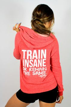 TRAIN INSANE or Remain the Same Spring Hoodie | ShopBlogilates