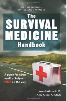 """This is THE """"go to"""" survival medicine handbook for getting yourself and your family prepared for a true SHTF medical scenario!"""