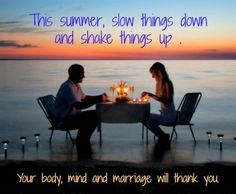 This summer, slow things down and shake things up - for a calmer, healthier, sexier life.  www.calmhealthysexy.com