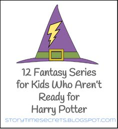 Story Time Secrets: 12 Fantasy Series for Kids Who Aren't Ready for Harry Potter