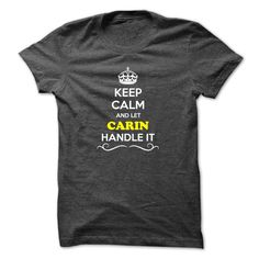 [Love Tshirt name font] Keep Calm and Let CARIN Handle it  Good Shirt design