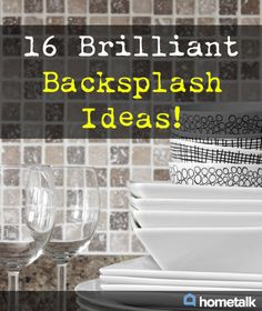 16 Brilliant Backsplash Ideas!