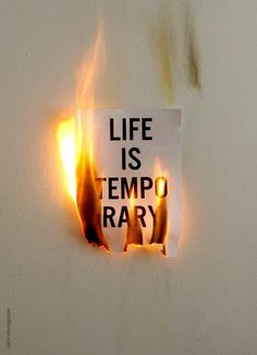 """""""Life is temporary."""" - Unknown #quotes"""