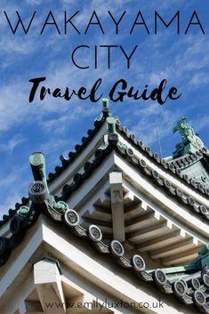 My Secret Wakayama City Guide - Japan Off the Beaten Path