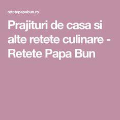 Prajituri de casa si alte retete culinare - Retete Papa Bun
