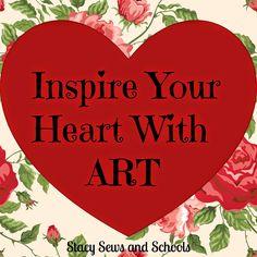 Stacy Sews and Schools: Inspire Your Heart with Art  #homeschool #Art #activities