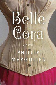 Belle Cora: A Novel: Phillip Margulies