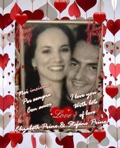 <3 NOI INSIEME PER SEMPRE CON AMORE <3 I LOVE YOU CUORE MIO STEFANO <3 LOVE OF MY LIFE <3 TI AMO CON TUTTO IL MIO CUORE <3 CON AMOE <3 WITH LOTS OF LOVE <3 MY HUSBAND STEFANO <3  OUR LIVES TOGETHER <3 WITH LOVE <3 TUA SPOSA <3 IO NELLA TUA VITA <3 TUA ELIZABETH PRINO <3