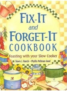 I love the Fix-It and Forget-It Cookbook.
