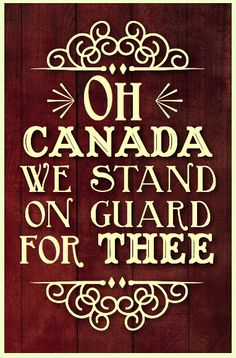 Canada Day is coming soon. I made a couple printable quotes. The quotes are my favorite words from the National Anthem.