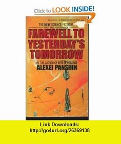 Farewell to Yesterdays Tomorrow (9780425032114) Alexei Panshin, Richard Powers , ISBN-10: 0425032116  , ISBN-13: 978-0425032114 ,  , tutorials , pdf , ebook , torrent , downloads , rapidshare , filesonic , hotfile , megaupload , fileserve