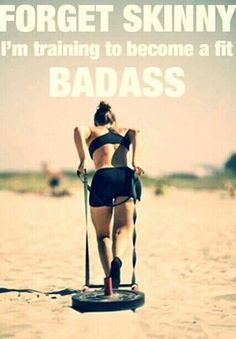 training to become a fit badass
