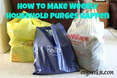 How to Make Weekly Household Purges Happen  Some of the best and most inspirational organizational advice I've read so far!! And, so easy and painless!!