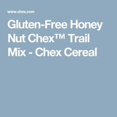 Gluten-Free Honey Nut Chex™ Trail Mix - Chex Cereal