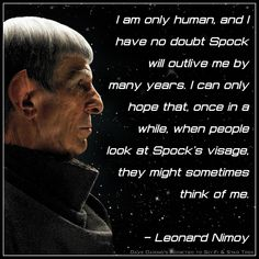 I am only Human - Leonard Nimoy Spock Quotes, Star Trek Quotes, Star Trek 2009, Star Trek Tos, Star Trek Spock, Star Wars, Star Trek Dress, Deep Space Nine, Star Trek Gifts