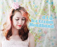 Scathingly Brilliant: Guest post: ice cream headband DIY by Kailey from Mermaidens