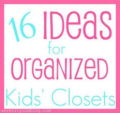16 ideas for organized kids' closets!  I like taking off the doors and putting up a curtain idea.