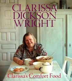 2008.  Clarissa's Comfort Food by Clarissa Dickson Wright.