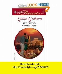 The Greeks Chosen Wife (Harlequin Presents) (9780373125234) Lynne Graham , ISBN-10: 0373125232  , ISBN-13: 978-0373125234 ,  , tutorials , pdf , ebook , torrent , downloads , rapidshare , filesonic , hotfile , megaupload , fileserve
