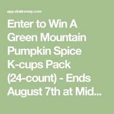 Enter to Win A Green Mountain Pumpkin Spice K-cups Pack (24-count) - Ends August 7th at Midnight