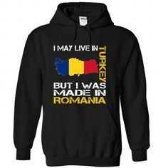 I May Live in Turkey But I Was Made in Romania - #bridesmaid gift #gift wrapping. ACT QUICKLY => https://www.sunfrog.com/States/I-May-Live-in-Turkey-But-I-Was-Made-in-Romania-fvtkfcvpys-Black-Hoodie.html?68278