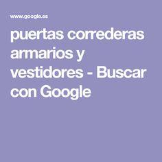 puertas correderas armarios y vestidores - Buscar con Google
