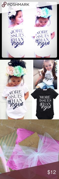 👧🏼Girls Fashion Statement Tee👧🏻 White short sleeve toddler tee w/ black lettering that reads, 'MORE ISSUES THAN VOGUE'! Cotton, O-Neck, NWT & fast S&H! Sz is Toddler 2-5T Shirts & Tops Tees - Short Sleeve