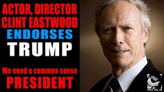 Clint Eastwood Supports Trump. It's time to Vote Trump and Make America Great Again