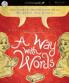 A Way With Words: What Women Should Know about the Power They Possess by Christin Ditchfield | Audio CDs