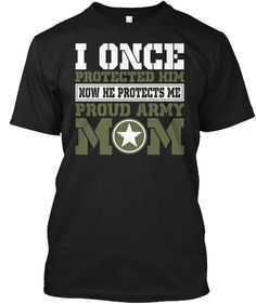 Discover I Once Protected Him Proud Army Mom T-Shirt, a custom product made just for you by Teespring. - I Once Protected Him Now He Protect Me Proud. Military Send Off Party Ideas, Army Mom Shirts, Patriotic Pictures, Army Brat, Army Clothes, Army Gifts, Army National Guard, Military Mom, Mom Tattoos
