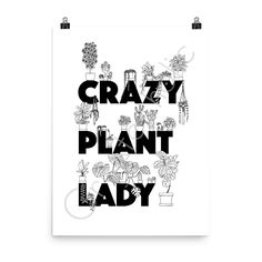 """Print, """"Crazy Plant Lady"""", L by Createaholic New Green, Lady, Plants, Beautiful, Garden Ideas, Things To Sell, Create, Store, Image"""