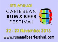 The 4th Annual Caribbean Rum & Beer Festival is back again on 22 - 23 Nov 2013.