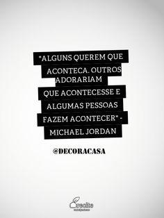 Vamos fazer acontecer - isto é o mais importante na vida! #FlaviaFerrari #DECORACASAS #aDicadoDia #FrasesdaFlavia #MensagemBoaSemana #MensagemBomDia