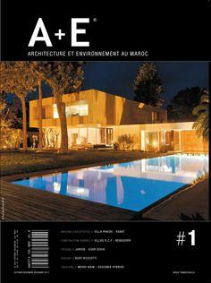 A+E Architecture et environnement au Maroc A+E Architecture et Environnement au Maroc / Magazine d'architecture qui retrace les moments forts de l'architecture marocaine