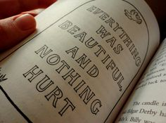 Everything was beautiful and nothing hurt.