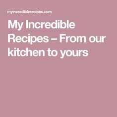 My Incredible Recipes – From our kitchen to yours Combo Recipe, Recipe F, Recipe Sites, Office Potluck, Potluck Ideas, Cooking Websites, Cooking Blogs, Whats For Supper Tonight, Acorn Squash Recipes