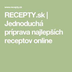 RECEPTY.sk | Jednoduchá príprava najlepších receptov online