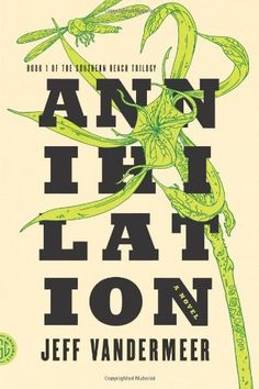 Annihilation : A Novel - We join the twelfth expedition. The group is made up of four women: an anthropologist; a surveyor; a psychologist, the de facto leader; and our narrator, a biologist. Their mission is to map the terrain, record all observations of their surroundings and of one anotioner, and, above all, avoid being contaminated by Area X itself. * Recommended by Conor Cote