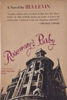 When Roman Polanski's adaptation of Ira Levin's Rosemary's Baby arrived on screens in it was delivered intact, with the equivalent of the book's 10 fingers and 10 toes (and yellow eyes) all accounted for. Rosemary's Baby, Roman Polanski, Rose Marie, Horror Books, Horror Films, Film Serie, Inevitable, Great Books, The Book