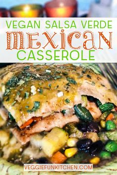 This Salsa Verde Mexican casserole is vegan, dairy-free and oil-free. It is easy to make and uses canned chili beans, salsa verde and potatoes. Vegan Entree Recipes, Vegan Mexican Recipes, Best Vegan Recipes, Vegetable Recipes, Beef Recipes, Whole Food Recipes, Vegetarian Mexican, Veggie Meals, Quick Vegan Meals