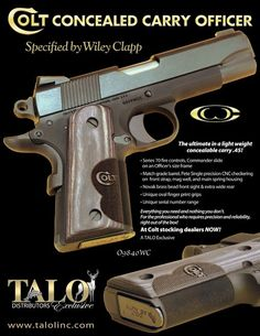 Colt Concealed Carry Officers — TALO Distributors Inc 1911 Pistol, Colt 1911, Colt 45, Noli Me Tangere, Tactical Equipment, 45 Acp, Top Gun, Guns And Ammo, Concealed Carry