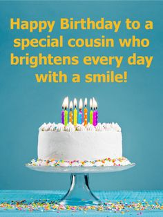 Send Free To my Dear Cousin - Happy Birthday Card to Loved Ones on Birthday & Greeting Cards by Davia. It's free, and you also can use your own customized birthday calendar and birthday reminders. Happy Birthday Beautiful Cousin, Birthday Surprise Husband, Cousin Birthday, Birthday Reminder, Birthday Cakes For Men, Very Happy Birthday, Best Birthday Gifts, Birthday Crafts, Birthday Favors