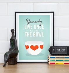 finel bowl, kaj franck, YOLO poster, you only live once quote prin by handz Restyle