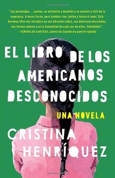 El libro de los americanos desconocidos (Spanish Edition) by Cristina Henríquez  9780345806413 [02/15]