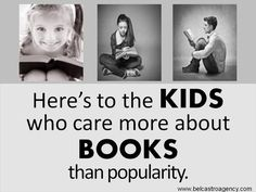 """""""Here's to the kids who care more about books than popularity."""" - Unknown #quotes #writing #reading *"""