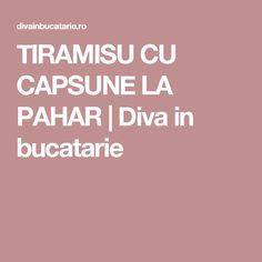 TIRAMISU CU CAPSUNE LA PAHAR | Diva in bucatarie Tiramisu, Diva, Fat, Divas, Tiramisu Cake, Godly Woman