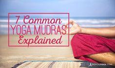 7 Common Yoga Mudras Explained