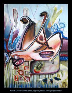 """Maciej Cieśla, """" Lekka forma, wypoczynek na łonie natury """" 100 x 80 cm  #modern #art #cieśla #polska #sztuka #młoda #malarstwo #painting #artist #abstract #expressionism #oil    Sztuka współczesna. Malarstwo Wrocław. Polska młoda sztuka. Modern art. Modern art for sale. Maciej Cieśla. Polskie malarstwo. Polish art."""