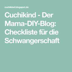 Cuchikind - Der Mama-DIY-Blog: Checkliste für die Schwangerschaft